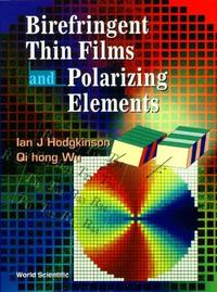 Birefringent Thin Films And Polarizing Elements by I. Hodgkinson