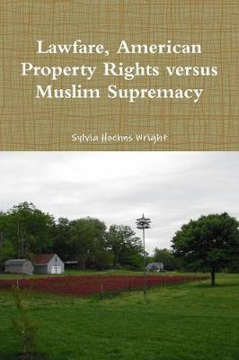 Lawfare, American Property Rights Versus Muslim Supremacy by Sylvia Hoehns Wright image