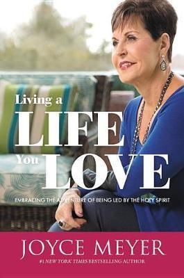 Living a Life You Love by Joyce Meyer