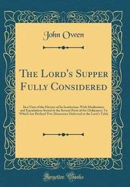 The Lord's Supper Fully Considered by John Owen