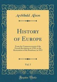 History of Europe, Vol. 5 by Archibald Alison image