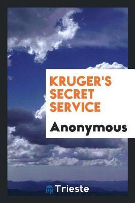 Kruger's Secret Service by * Anonymous image