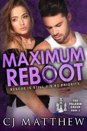 Maximum Reboot by Cj Matthew