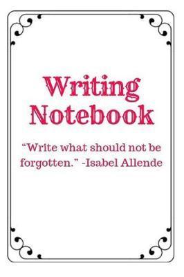 Writing Notebook by Monna Ellithorpe