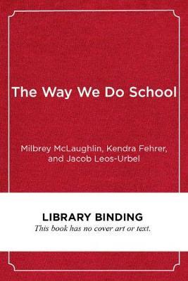 The Way We Do School by Kendra Fehrer