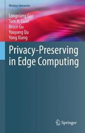 Privacy-Preserving in Edge Computing by Longxiang Gao