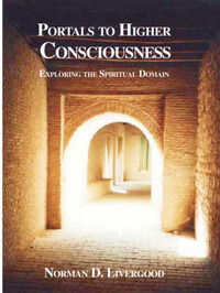Portals to Higher Consciousness by Norman, D. Livergood