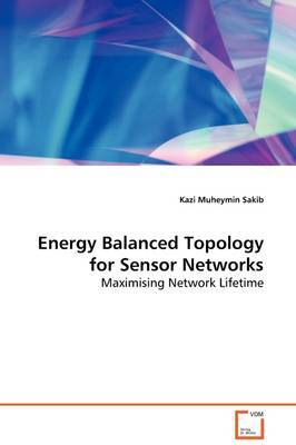 Energy Balanced Topology for Sensor Networks by Kazi Muheymin Sakib image