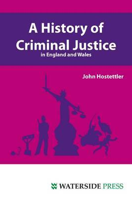 A History of Criminal Justice in England and Wales by John Hostettler image