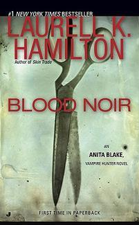 Blood Noir (Anita Blake #16) (US Ed.) by Laurell K. Hamilton