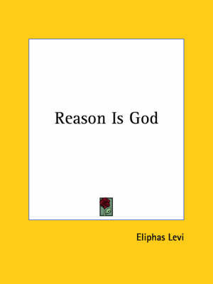 Reason Is God by Eliphas Levi