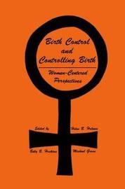 Birth Control and Controlling Birth by Helen B. Holmes
