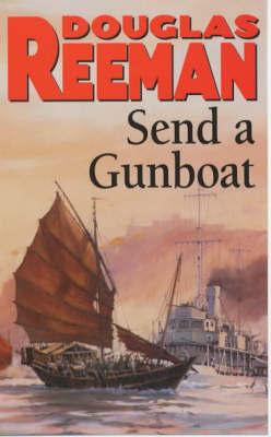 Send a Gunboat by Douglas Reeman