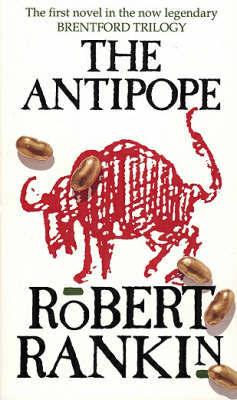 The Antipope by Robert Rankin