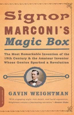 Signor Marconi's Magic Box by Gavin Weightman