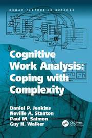 Cognitive Work Analysis: Coping with Complexity by Daniel P Jenkins