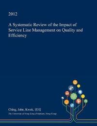 A Systematic Review of the Impact of Service Line Management on Quality and Efficiency by Ching John Kwok image