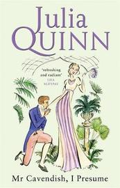 Mr Cavendish, I Presume by Julia Quinn