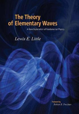 The Theory of Elementary Waves by Lewis Little