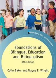 Foundations of Bilingual Education and Bilingualism by Wayne E Wright