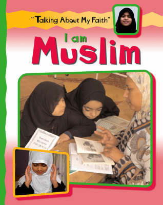 Talking About My Faith: I Am Muslim by Cath Senker image