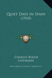 Quiet Days in Spain (1910) by Charles Bogue Luffmann