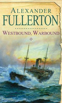 Westbound, Warbound by Alexander Fullerton