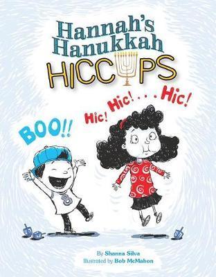 Hannah's Hanukkah Hiccups by Shanna Silva image