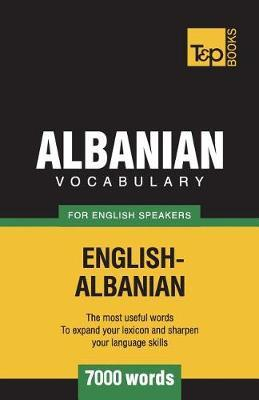 Albanian Vocabulary for English Speakers - 7000 Words by Andrey Taranov image