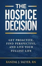 The Hospice Decision by Randal J Salyer Rn image