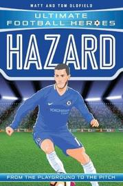 Hazard (Ultimate Football Heroes) - Collect Them All! by Matt Oldfield