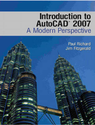 Introduction to AutoCAD 2007: A Modern Perspective by Paul F. Richard image