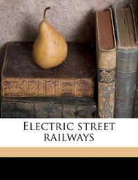 Electric Street Railways by Edwin James Houston