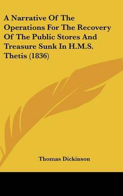 A Narrative of the Operations for the Recovery of the Public Stores and Treasure Sunk in H.M.S. Thetis (1836) by Thomas Dickinson image