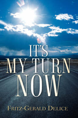 It's My Turn Now by Fritz-Gerald Delice