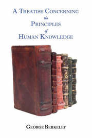 A Treatise Concerning the Principles of Human Knowledge by George Berkeley image