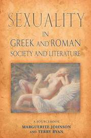 Sexuality in Greek and Roman Literature and Society by Marguerite Johnson image
