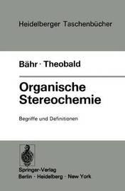 Organische Stereochemie.: Begriffe Und Definitionen. by W Bahr