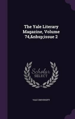 The Yale Literary Magazine, Volume 74, Issue 2
