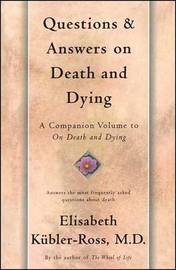 Questions and Answers on Death and Dying by Elisabeth Kubler Ross