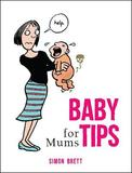 Baby Tips for Mums by Simon Brett