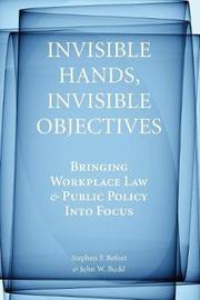 Invisible Hands, Invisible Objectives by Stephen F. Befort
