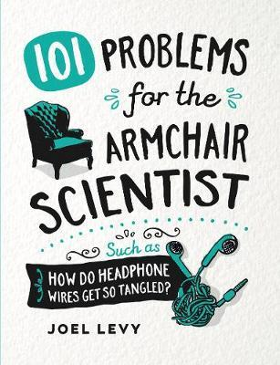 101 Problems for the Armchair Scientist by Joel Levy image