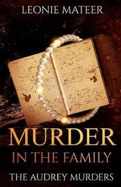 Murder in the Family by Leonie F Mateer image