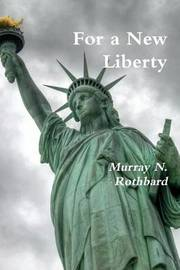 For a New Liberty by Murray N Rothbard