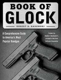 Book of Glock by Robert A Sadowski