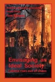 Envisaging an Ideal Society by Tom Gnagey