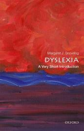 Dyslexia: A Very Short Introduction by Margaret J Snowling