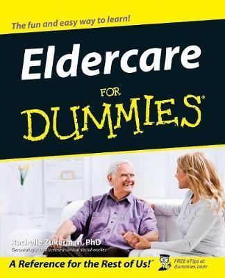 Eldercare For Dummies by Rachelle Zukerman