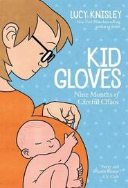 Kid Gloves by Lucy Knisley